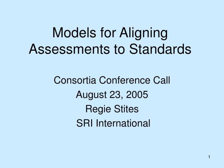 Models for aligning assessments to standards