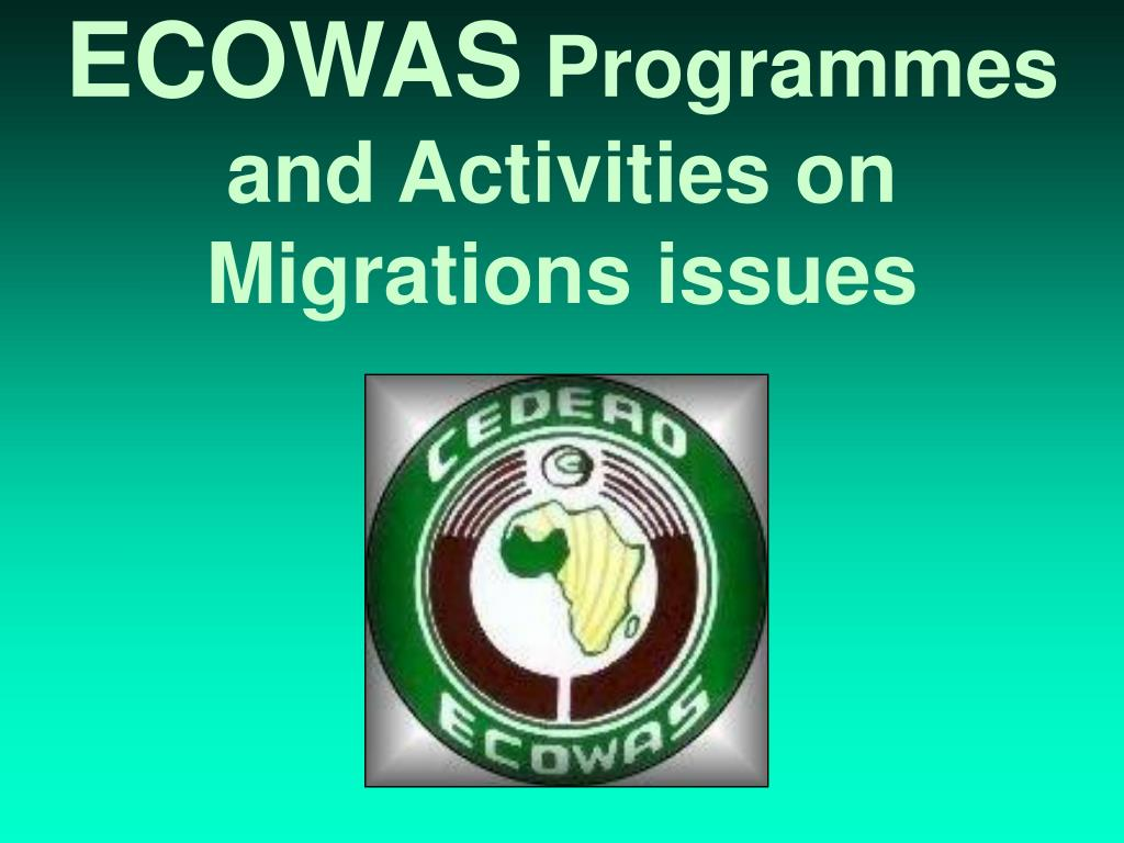 ecowas programmes and activities on migrations issues l.