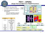 pdv1 opera single tile from multi core 70gop processor