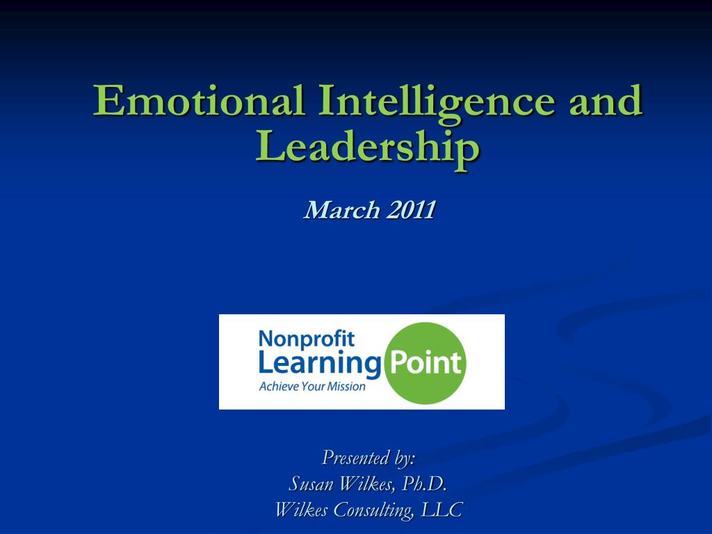 emotional intelligence and leadership march 2011 l.