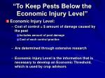 to keep pests below the economic injury level