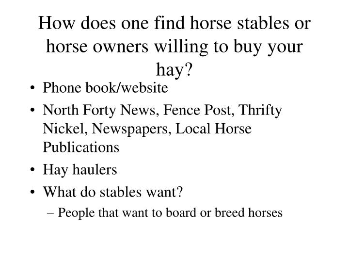How does one find horse stables or horse owners willing to buy your hay