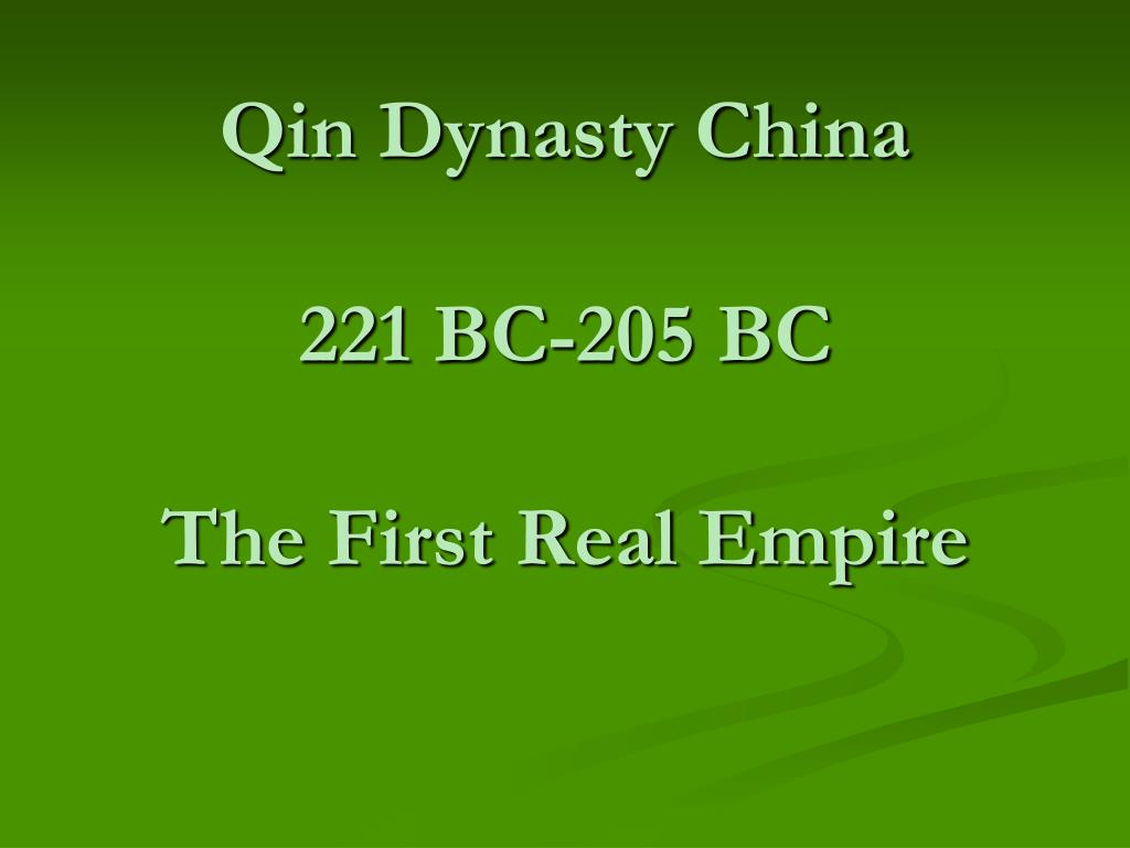 qin dynasty china 221 bc 205 bc the first real empire l.