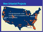 new urbanist projects
