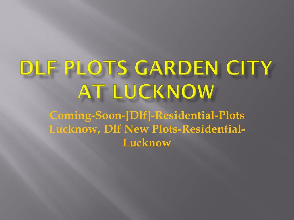 dlf plots garden city at lucknow l.