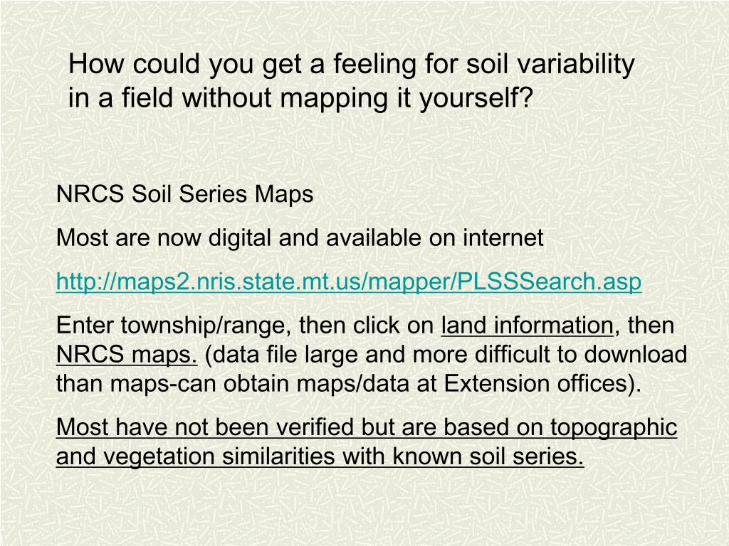 How could you get a feeling for soil variability in a field without mapping it yourself?