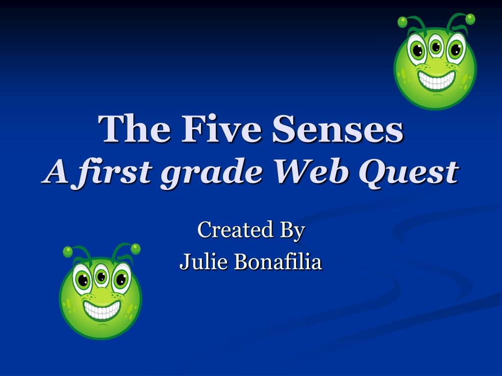 the five senses a first grade web quest l.