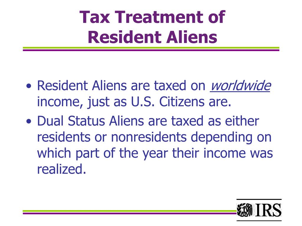Tax Treatment of       Resident Aliens