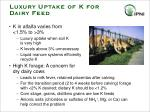 luxury uptake of k for dairy feed