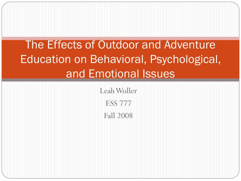 the effects of outdoor and adventure education on behavioral psychological and emotional issues l.