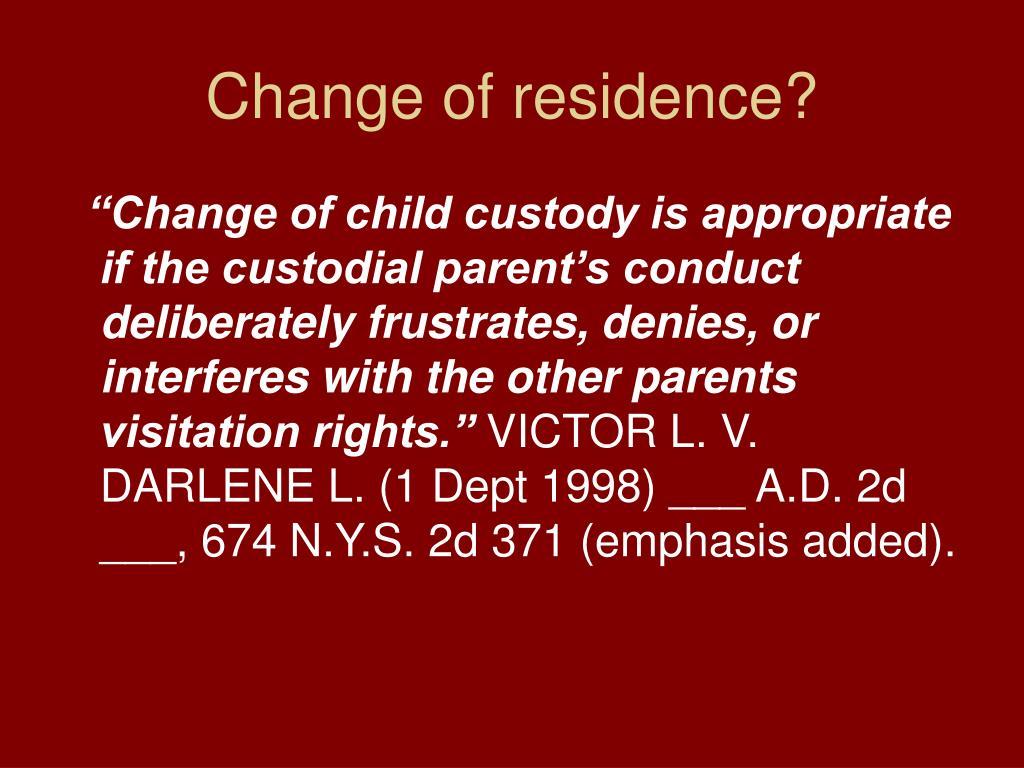 Change of residence?