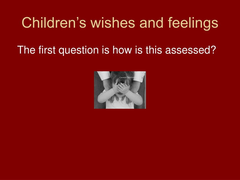 Children's wishes and feelings