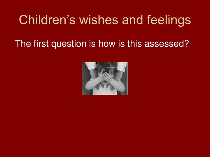 Children s wishes and feelings