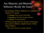 are majority and minority influence really the same