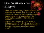 when do minorities have influence