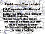 the museum tour includes
