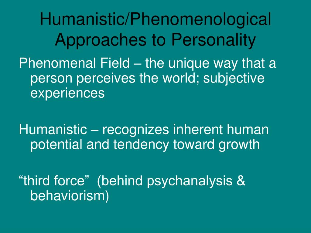 humanistic phenomenological approaches to personality l.