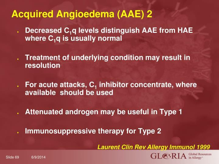 Acquired Angioedema (AAE) 2