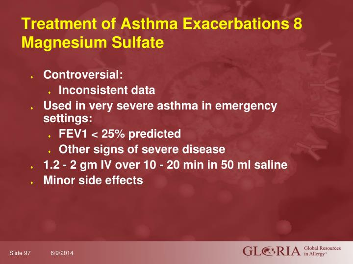 Treatment of Asthma Exacerbations 8 Magnesium Sulfate