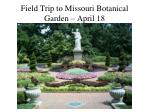 field trip to missouri botanical garden april 18