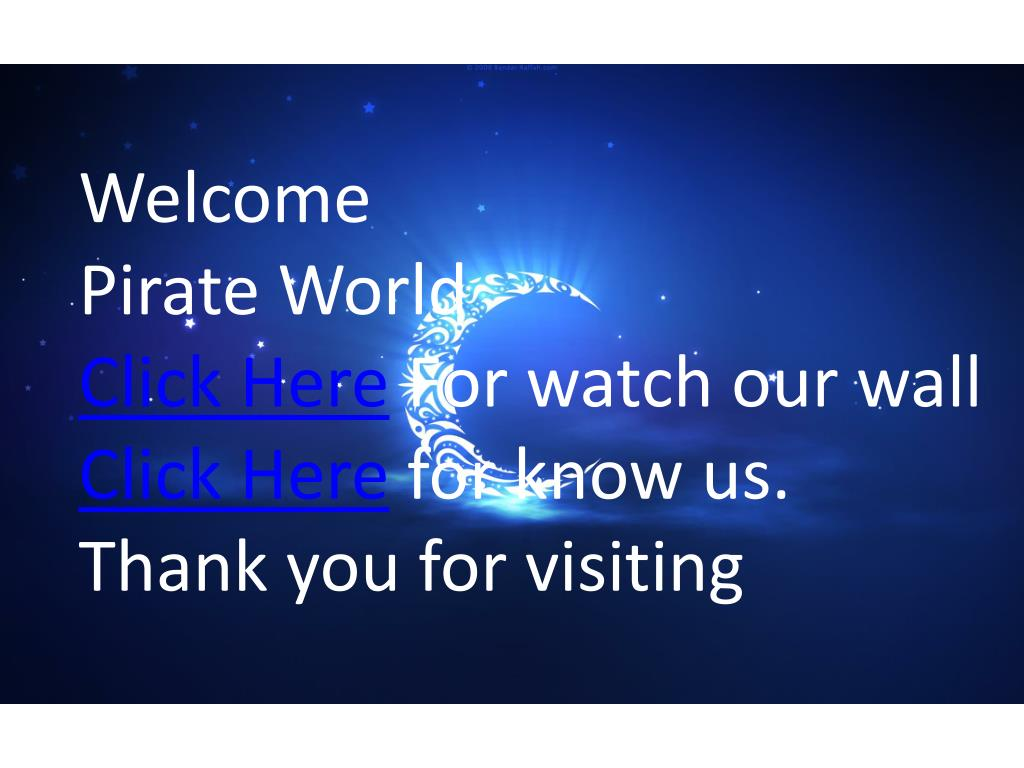welcome pirate world click here for watch our wall click here for know us thank you for visiting l.