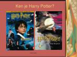 ken je harry potter