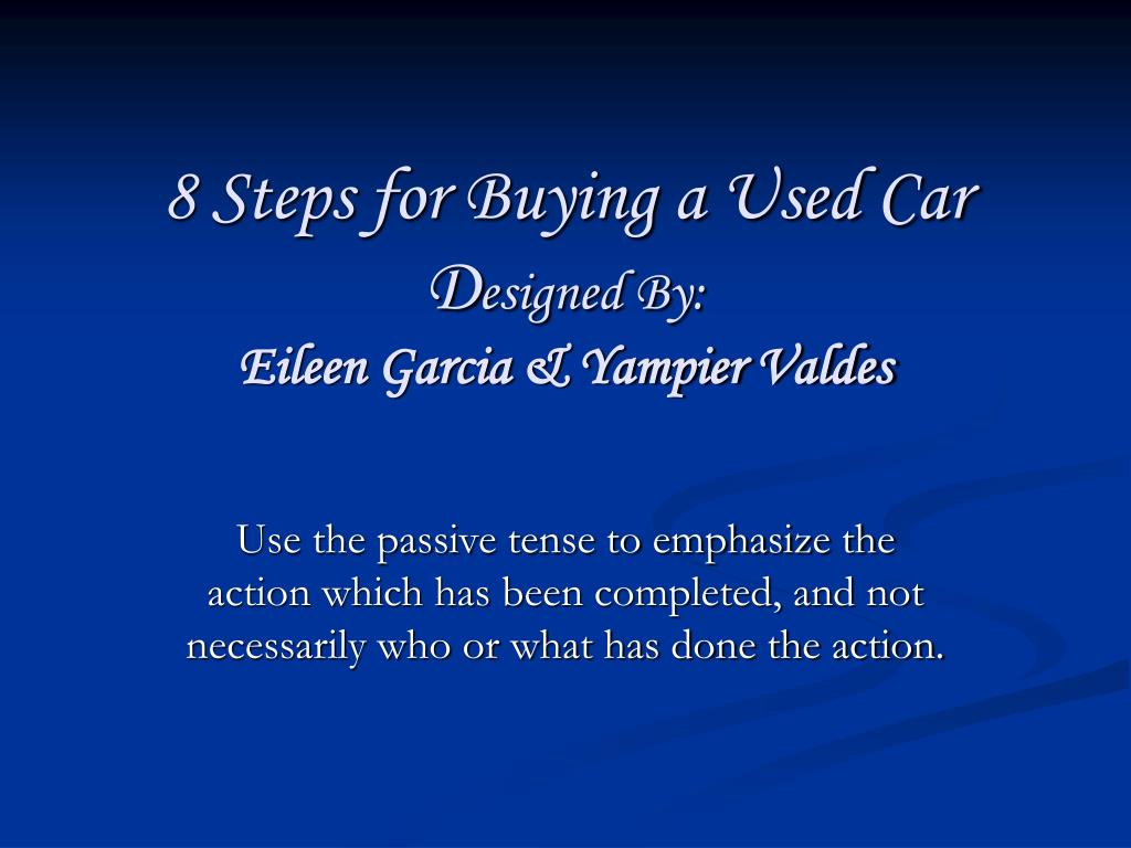 8 steps for buying a used car d esigned by eileen garcia yampier valdes l.