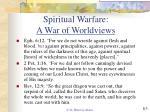 spiritual warfare a war of worldviews