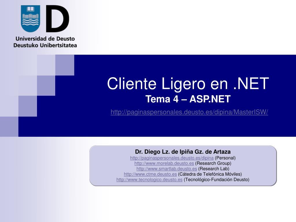 cliente ligero en net tema 4 asp net http paginaspersonales deusto es dipina masterisw l.