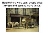 before there were cars people used horses and carts to move things