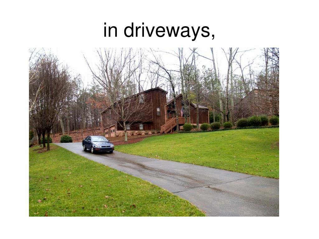 in driveways,