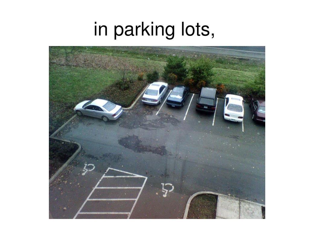 in parking lots,