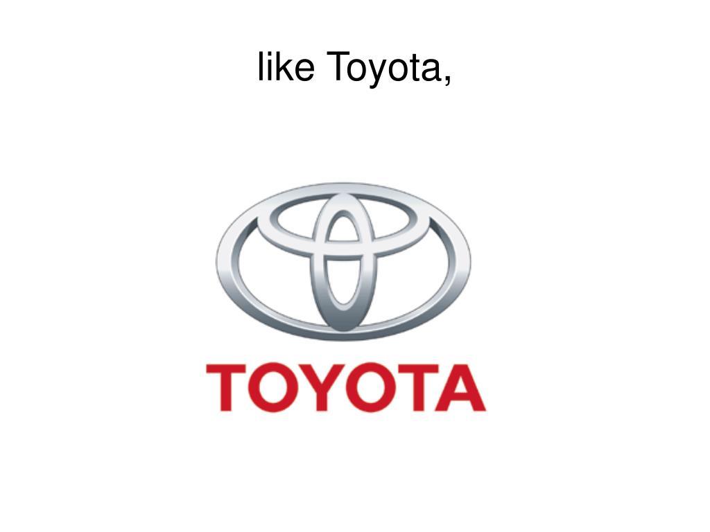 like Toyota,