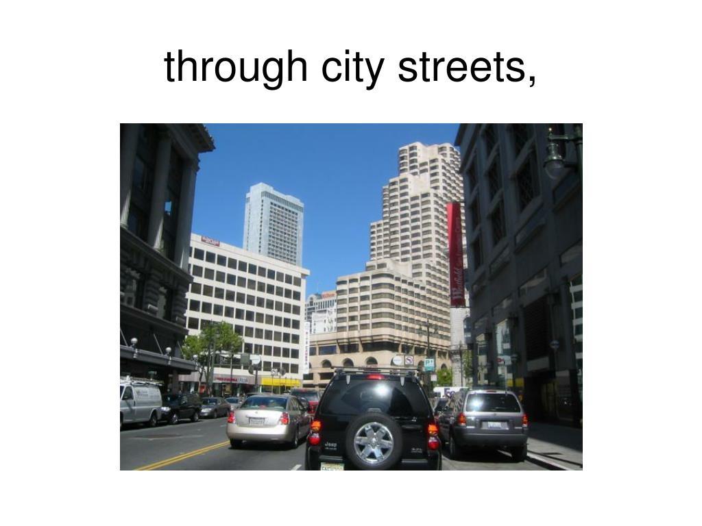 through city streets,