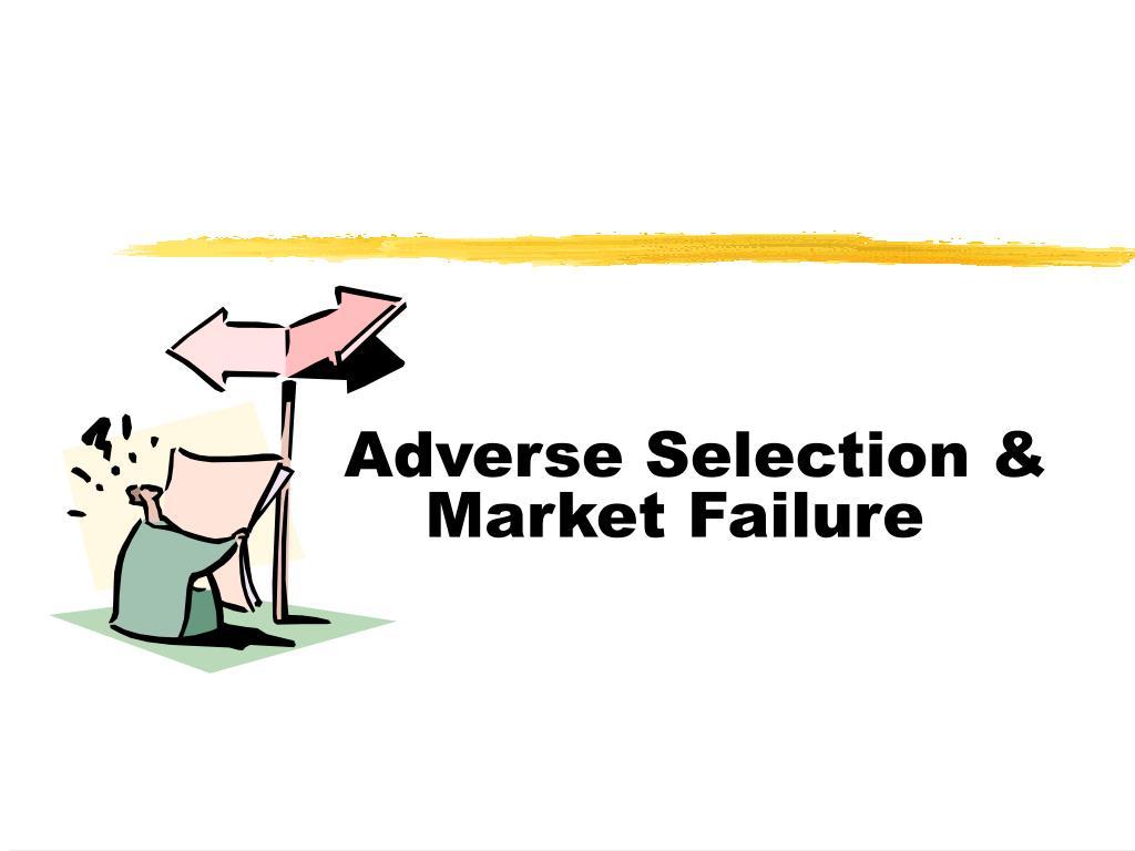 adverse selection market failure l.