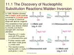 11 1 the discovery of nucleophilic substitution reactions walden inversion