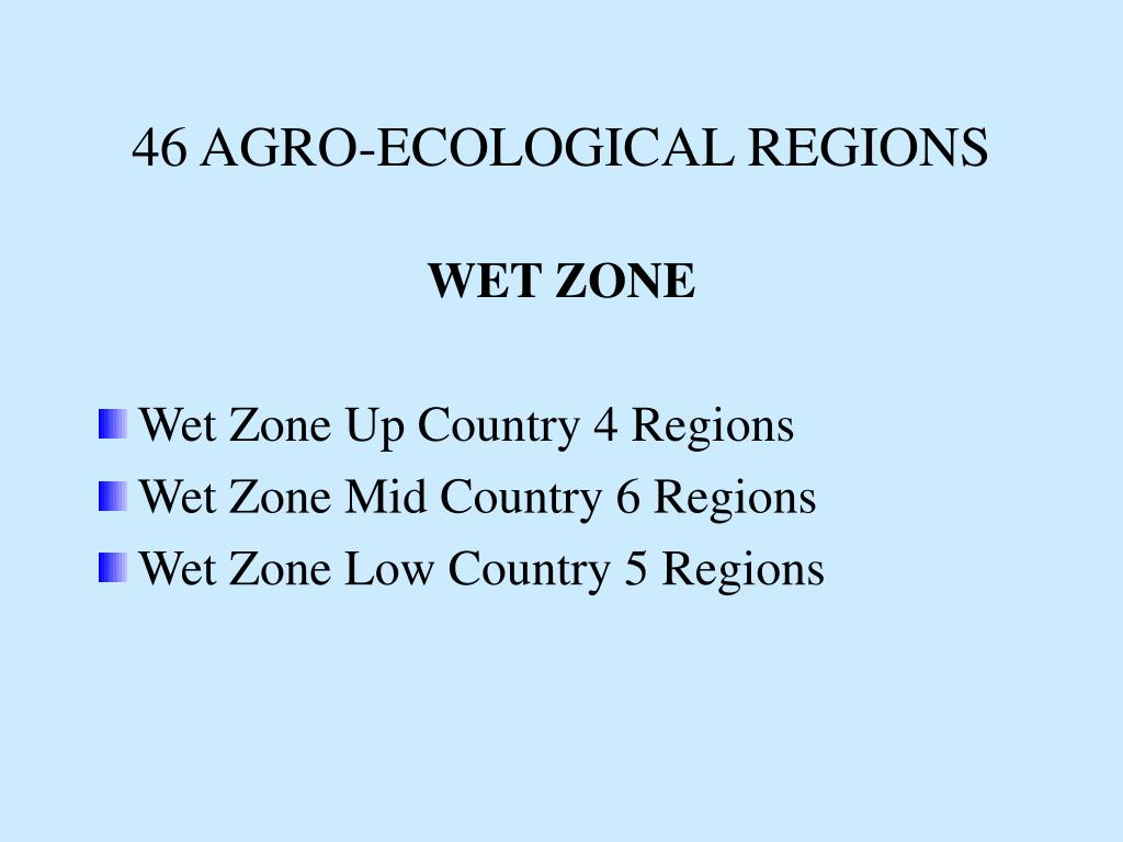 46 AGRO-ECOLOGICAL REGIONS