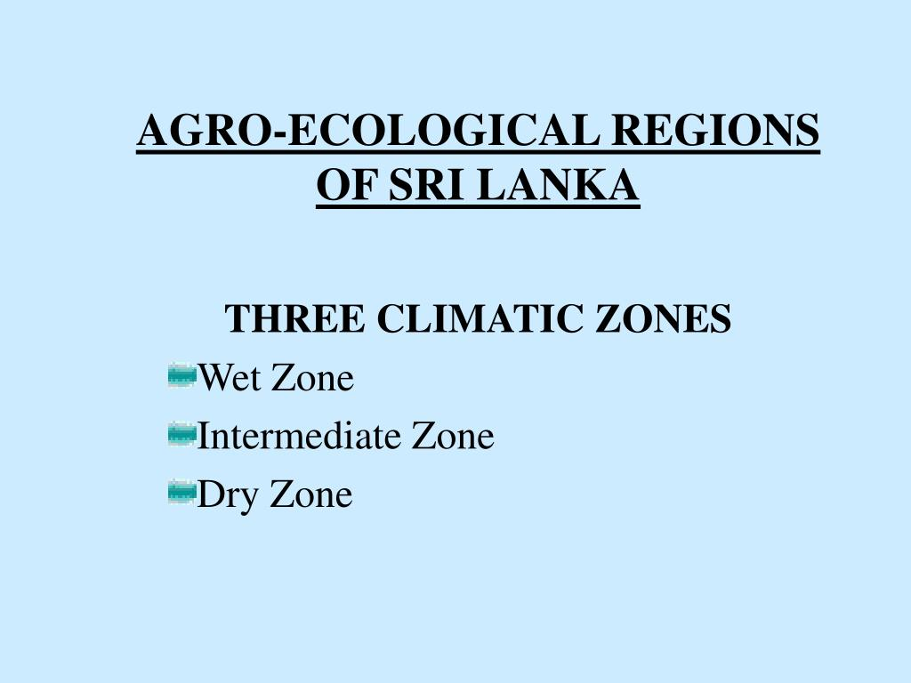 AGRO-ECOLOGICAL REGIONS OF SRI LANKA