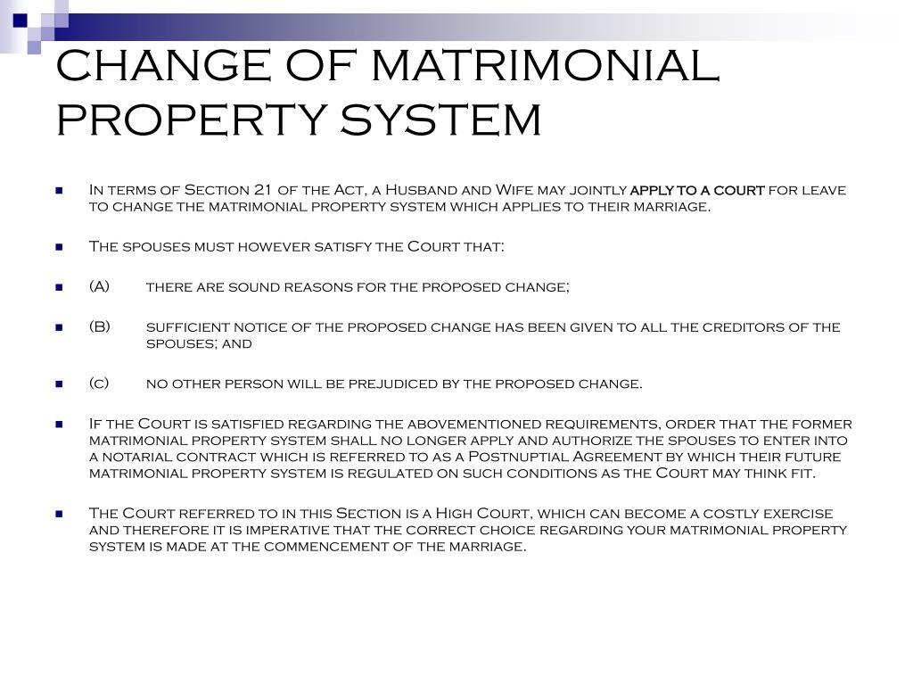 CHANGE OF MATRIMONIAL PROPERTY SYSTEM