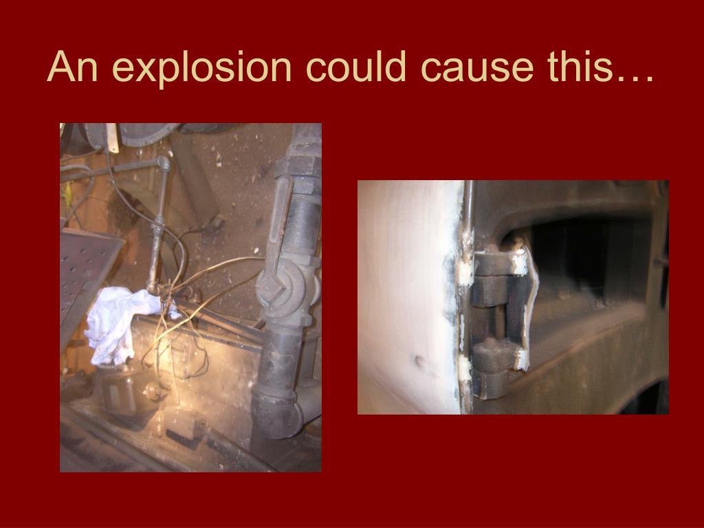 An explosion could cause this…