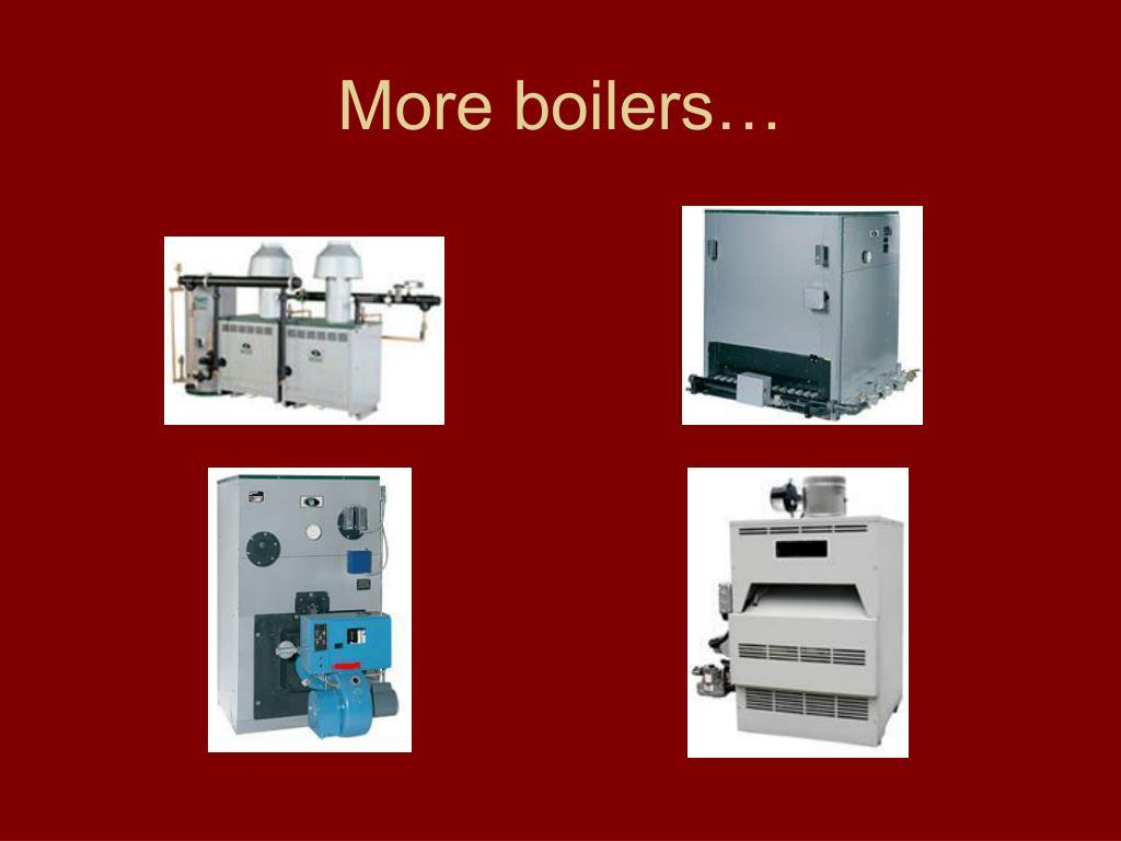More boilers…