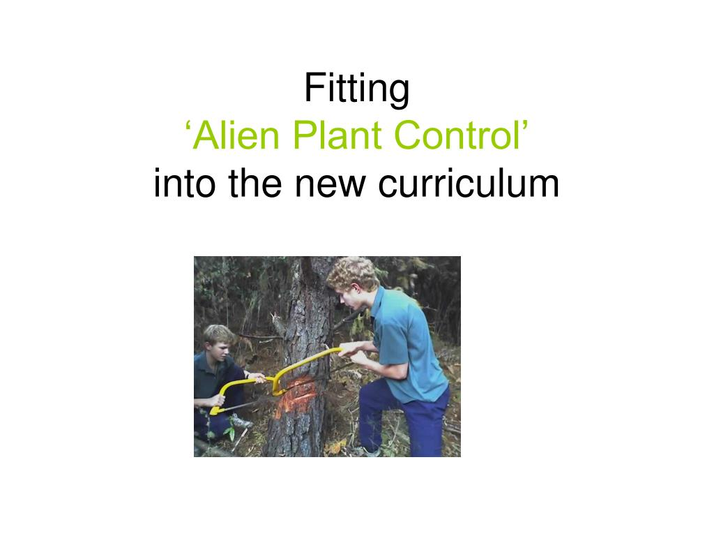 fitting alien plant control into the new curriculum l.