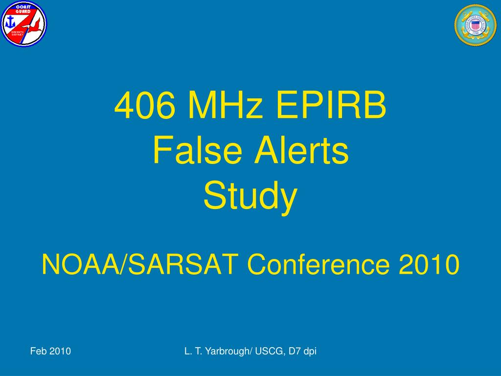 406 mhz epirb false alerts study noaa sarsat conference 2010 l.