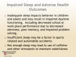 impaired sleep and adverse health outcomes1