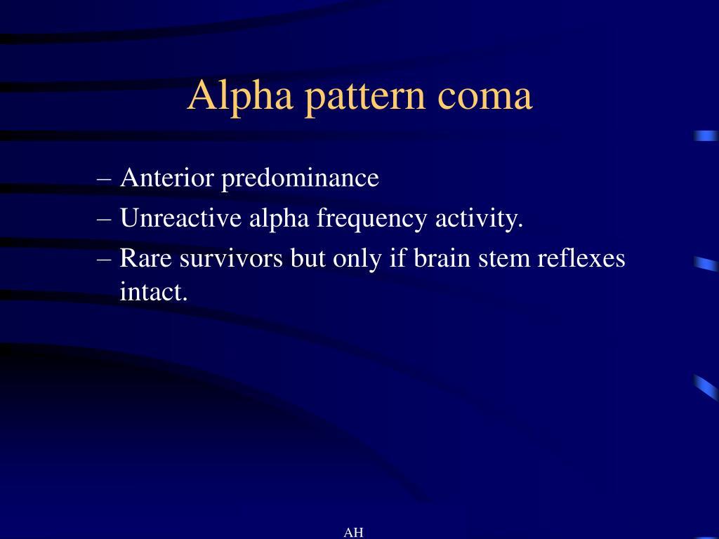 Alpha pattern coma