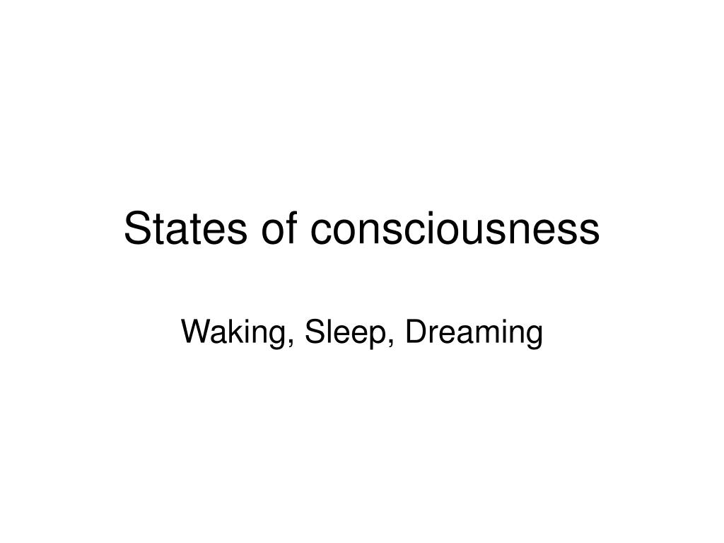 states of consciousness l.