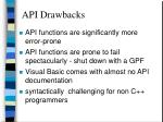 api drawbacks