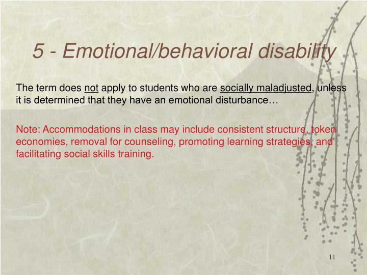5 - Emotional/behavioral disability