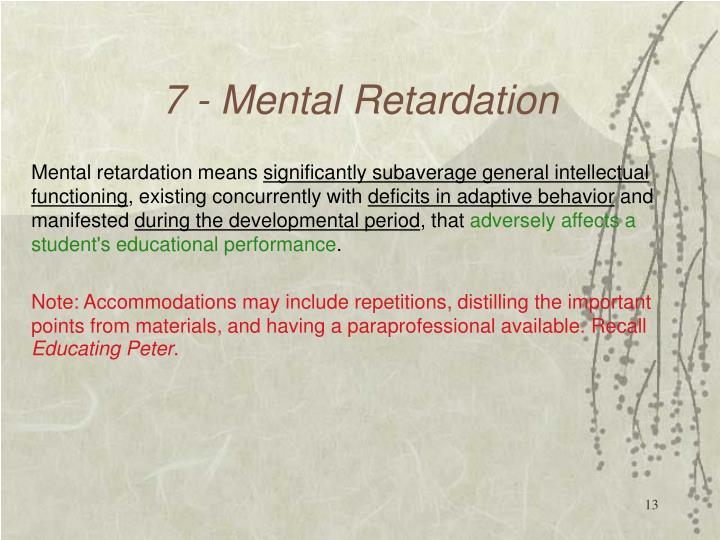 7 - Mental Retardation