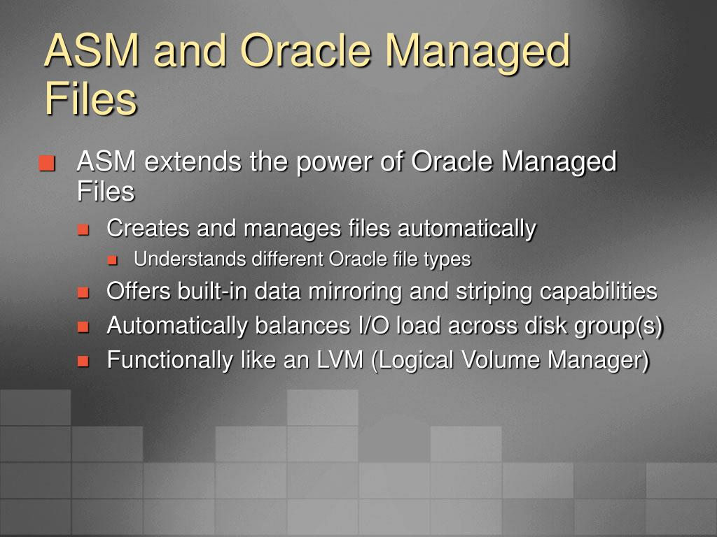ASM and Oracle Managed Files